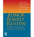 Tumor Board Reviews: Guidelines and Case Reviews in Oncology