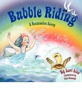 Bubble Riding: A Relaxation Story Designed to Teach Children Visualization Techniques to Increase Creativity While Lowering Stress and Anxiety Levels