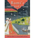 Rumi's Little Book of Love: 150 Poems That Speak to the Heart