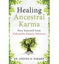 Healing Ancestral Karma: Free Yourself from Unhealthy Family Patterns