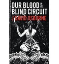 Our Blood in Its Blind Circuit