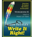 Write It Right Workbook #2: Point of View (Pov): Exercises to Unlock the Writer in Everyone