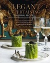 Elegant Entertaining: Seasonal Recipes from the American Ambassador's Residence in Paris