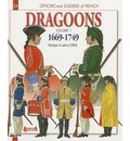Officers and Soldiers of French Dragoons: 1669 - 1749 v. 1