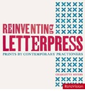 Reinventing Letterpress: Prints by Contemporary Practitioners