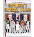 French Imperial Guard 1804-15: v.1: Foot Soldiers