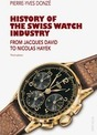 History of the Swiss Watch Industry from Jacques David to Nicolas Hayek