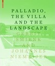 Palladio, the Villa and the Landscape