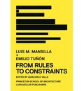 Luis M. Mansilla + Emilio Tunon: From Rules to Constraints