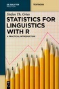 Statistics for Linguistics with R: A Practical Introduction
