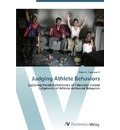 Judging Athlete Behaviors: Exploring Possible Predictors of Television Viewer Judgments of Athlete Antisocial Behaviors