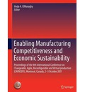 Enabling Manufacturing Competitiveness and Economic Sustainability: Proceedings of the 4th International Conference on Changeable, Agile, Reconfigurable and Virtual Production (CARV2011), Montreal, Canada, 2-5 October 2011