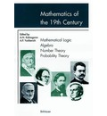 Mathematics in the 19th Century: Mathematical Logic, Algebra, Number Theory, Probability Theory v. 1: Mathematical Logic, Algebra, Number Theory, Probability Theory