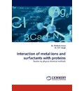Interaction of Metal-Ions and Surfactants with Proteins