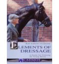 The Elements of Dressage: A Guide for Training the Young Horse