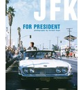 Cornell Capa: JFK for President