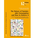 """The Nature of Sustainable Consumption and How to Achieve it: Results from the Focal Topic """"From Knowledge to Action - New Paths towards Sustainable Consumption"""""""