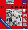 The Berlin Wall: History 1961-1989. Looking for Traces: 8 Tours through New Berlin