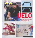 Velo: Bicycle Culture and Design