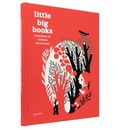 Little Big Books: Illustration for Children's Picture Books