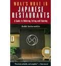 What's What in Japanese Restaurants: A Guide to Ordering, Eating and Enjoying