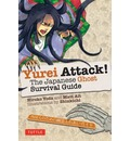 Yurei Attack: The Japanese Ghost Survival Guide