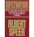 Infiltration: How Heinrich Himmler Schemed to Build an SS Industrial Empire