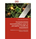 Connexionnisme Neuromimetique Pour La Perception Visuelle Du Mouvement