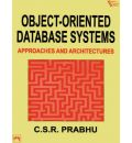 Object Oriented Database Systems: Approaches and Architectures