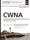 Cwna: Certified Wireless Network Administrator Official Study Guide: Exam Pw0-104 (with CD)