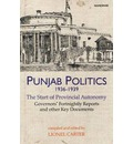 Punjab Politics 1936-1939: The Start of Provincial Autonomy Governor's Fortnightly Reports & Other Key Documents