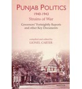 Punjab Politics 1940-1943: Strains of War - Governors' Fortnightly Reports and Other Key Documents