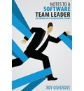 Notes to a Software Team Leader: Growing Self Organizing Teams
