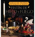 Festin de Hielo y Fuego. Libro Oficial de Cocina de Juego de Tronos (a Feast of Ice and Fire: The Official Game of Thrones Companion Cookbook )