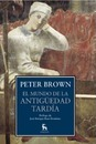 El mundo de la antiguedad tardia / The World of Late Antiquity: De Marco Aurelio a Mahoma / From Marcus Aurelius to Muhammad