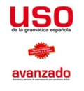 USO De LA Gramatica Espanola: Nivel Avanzado - New Edition 2011 (Revised and in Colour)