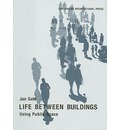 Life Between Buildings: Using Public Space