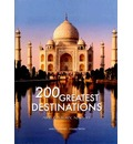200 Great Destinations: Art, History, Nature: The Great Book of World Heritage Sites