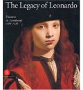 The Legacy of Leonardo: Painters in Lombardy, 1490-1530