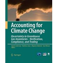 Accounting for Climate Change: Uncertainty in Greenhouse Gas Inventories - Verification, Compliance, and Trading