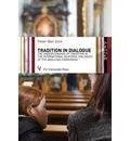 Tradition in Dialogue: Ahistorical Study of the Notion of Tradition in the International Bilateral Dialogues of the Anglican Communion