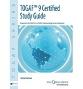 TOGAF 9 Certified Study Guide: Examination Pt. 2: Preparation for the TOGAF 9 Part 2 Examination