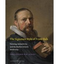 The Signature Style of Frans Hals: Painting, Subjectivity, and the Market in Early Modernity