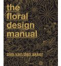 The Floral Design Manual: Materials & Techniques