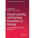 Clinical Learning and Teaching Innovations in Nursing: Dedicated Education Units Building a Better Future