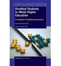 Disabled Students in Welsh Higher Education: A Framework for Equality and Inclusion