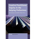 Creative Practitioner Inquiry in the Helping Professions