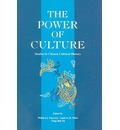 The Power of Culture: Studies in Chinese Cultural History
