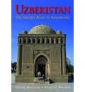 Uzbekistan the Golden Road to Samarkand