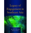 Legacy of Engagement in Southeast Asia